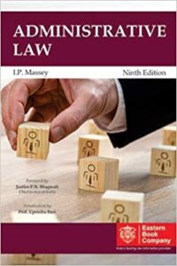 Administrative Law 9th Ed by I P Massey