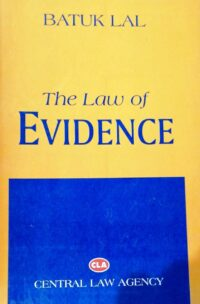 The Law of Evidence by Batuk Lal