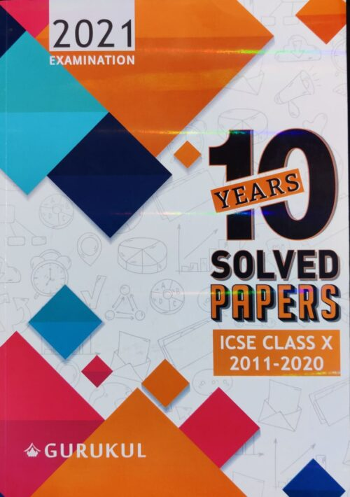 Gurukul ICSE 10 Years Solved Papers Class 10th 2021 Exam SCIENCE