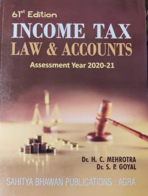 Income Tax Law and Account By Dr H C Mehrotra Year 2020 2021