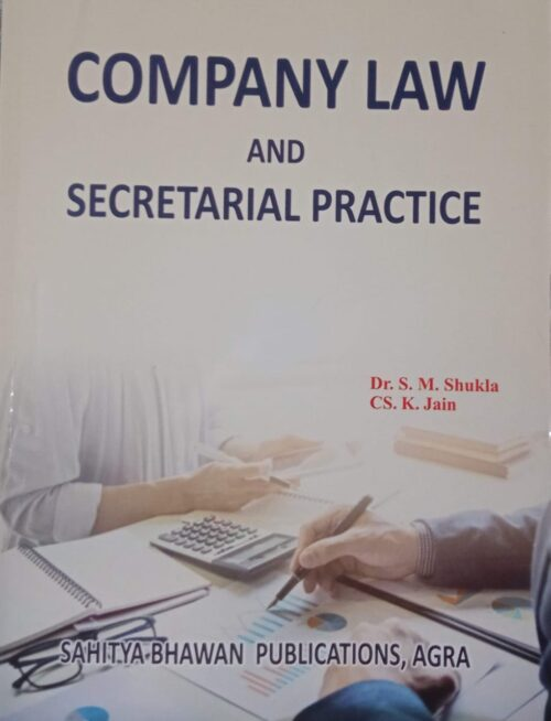 Company Law And Secretarial Practice By Dr S M Shukla