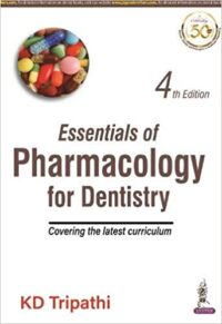 Essentials of Pharmacology For Dentistry by KD Tripathi