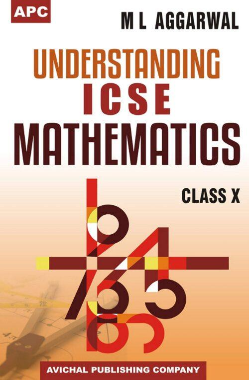 ICSE Understanding Mathematics for Class 10th By M L Aggarwal