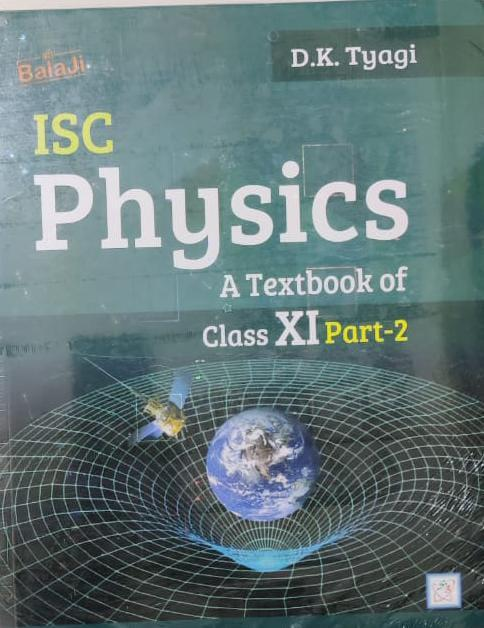 Textbook of Physics For ISC 11th Vol 2nd By D K Tyagi
