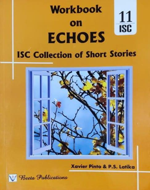 Workbook of Echoes for ISC 11th BY Xavier Pinto