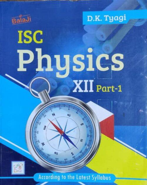 ISC Physics Vol 1st For Class 12th by DK Tyagi