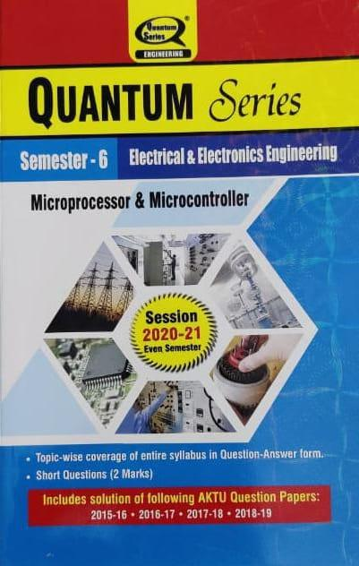 Quantum Series Microprocessor And Microcontroller For BTech 6th Sem Electrical And Electronics