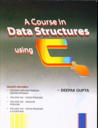 A Course in Data Structure Using C By Deepak Gupta