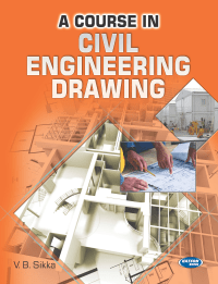 A Course in Civil Engineering Drawing By V B Sikka
