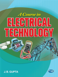 A Course in Electrical Technology By JB Gupta