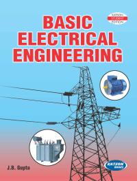Basic Electrical Engineering By J B Gupta AICTE
