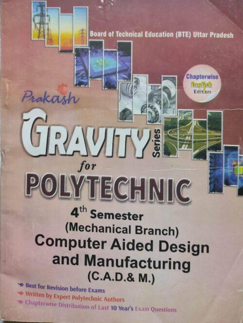 Gravity Series Computer Aided Design And Manufacturing 4th Sem