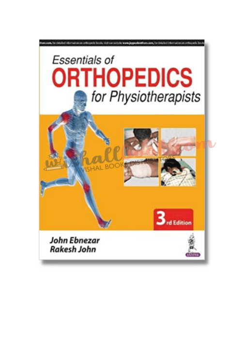 Essentials of Orthopedics For Physiotherapists By John Ebnezar