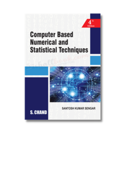 Computer Based Numerical and Statistical Techniques By Santosh Kumar Senga