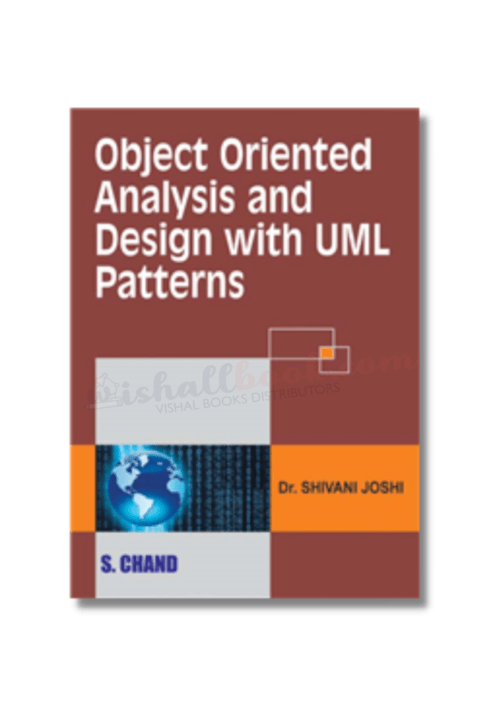 OBJECT ORIENTED ANALYSIS AND DESIGN WITH UML PATTERNS By Dr Shivani Joshi