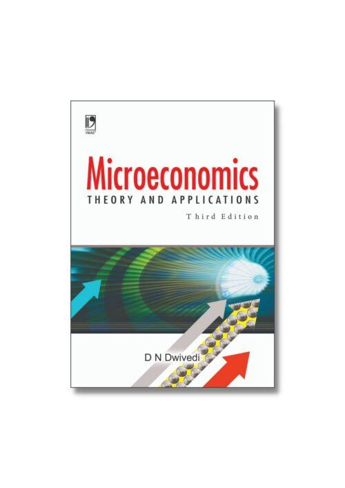 Microeconomics Theory And Application By D N Dwivedi 3rd Edition