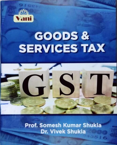 Goods And Service Tax By Prof Somesh Kumar Shukla