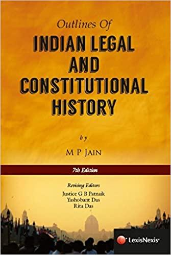 Outline of Indian Legal And Constitutional History By MP Jain
