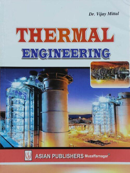 Thermal Engineering By Dr Vijay Mittal 2021 Asian Publication