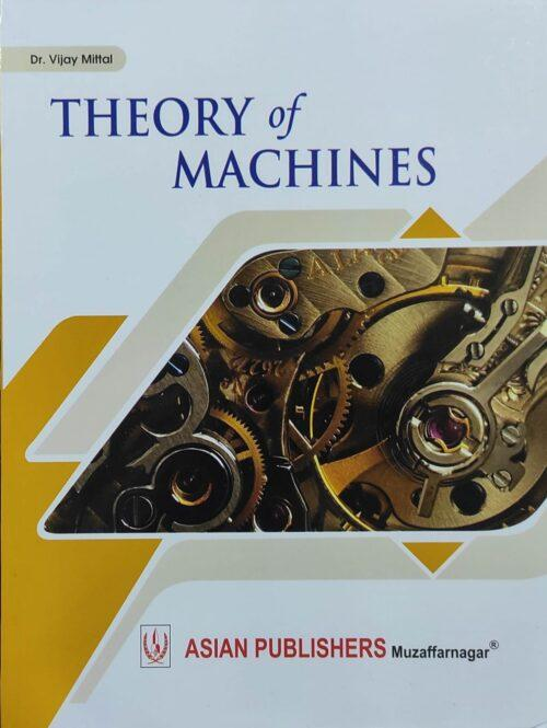 Theory of Machines By Dr Vijay Mittal 2021 Asian Publication