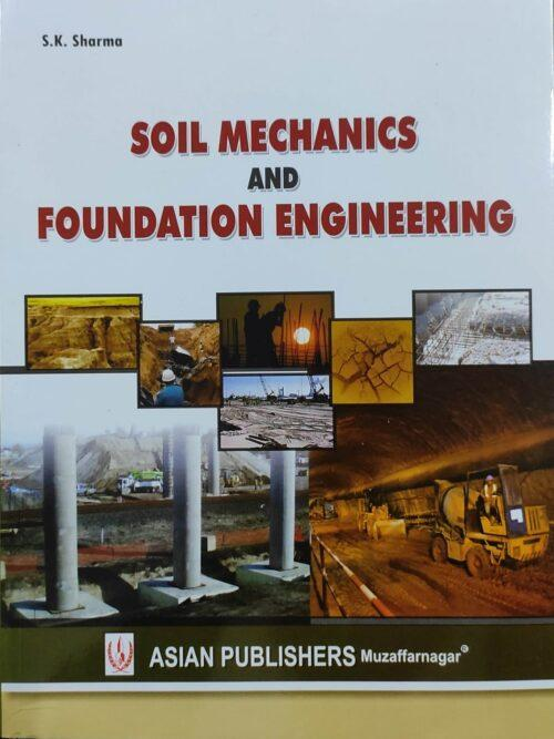 Soil Mechanics And Foundation Engineering By SK Agarwaal 2021 Asian Publication