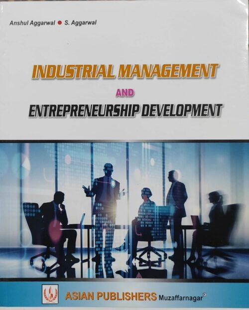 Industrial Management And Enterpreneurship Management By Anshul Agarwaal 2021 Asian Publication
