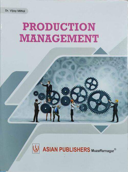 Production Management By Dr Vijay Mittal 2021 Asian Publication