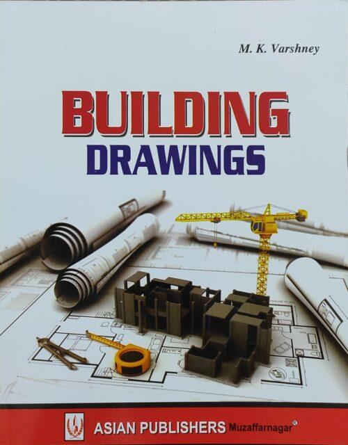 Building Drawings By MK Varshney 2021 Asian Publication