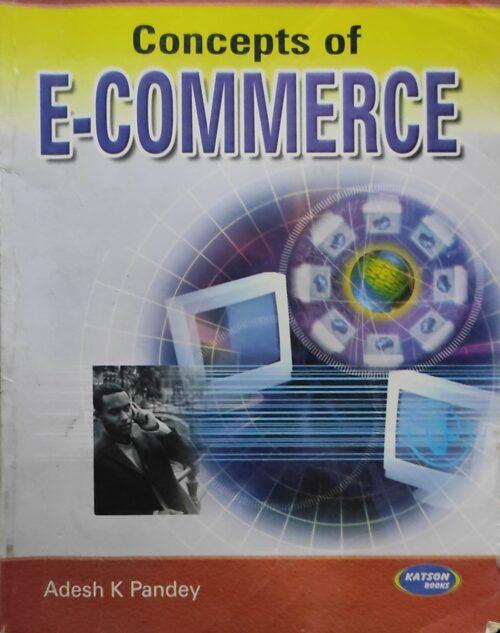 Concepts Of E Commerce By Adesh Pandey